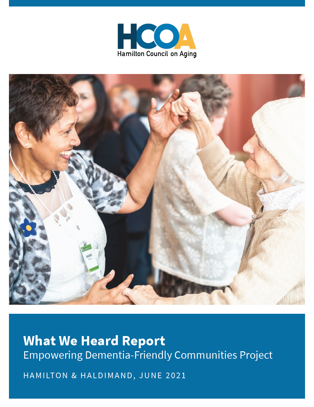 The cover of the What We Heard report, with the HCOA logo and a picture of women dancing